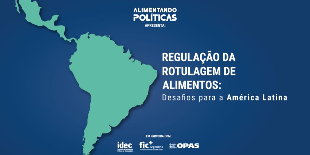 Regulação da rotulagem de alimentos: desafios para a América Latina
